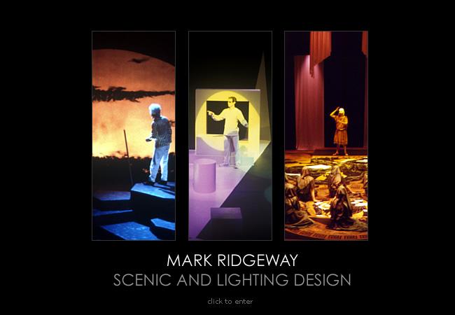 Mark Ridgeway Scenic And Lighting Designer